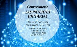 """LOS INVITAMOS AL CONVERSATORIO """"LAS PATENTES UNITARIAS"""" Por: Benoît Battistelli (EPO)"""